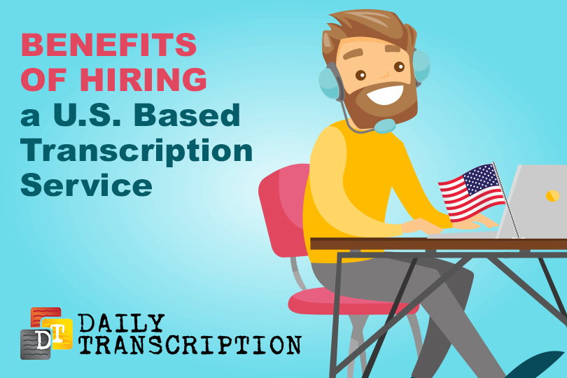 HIRE US BASED TRANSCRIPTION SERVICE