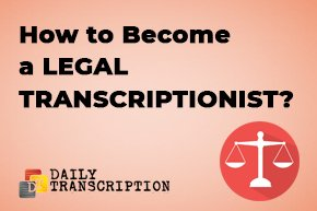 Legal Transcriptionist